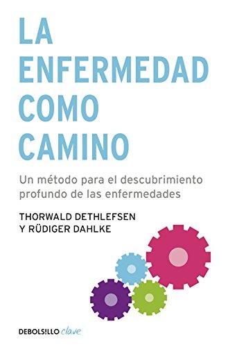 """Libro """"La Enfermedad Como Camino"""" de Ruediger Dethlefsen Thorwald/Dahlke"""